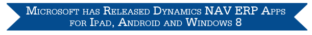 Dynamics NAV ERP Apps for Ipad, Android and Windows 8