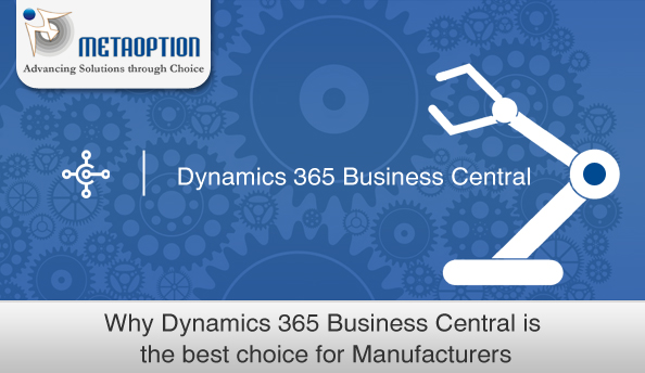 Why Dynamics 365 Business Central is the best choice for Manufacturers