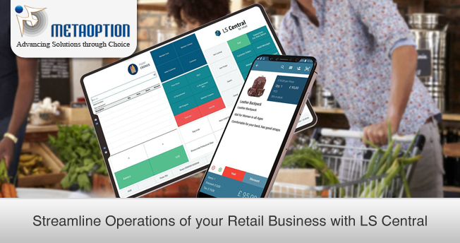 Streamline Operations of your Retail Business with LS Central