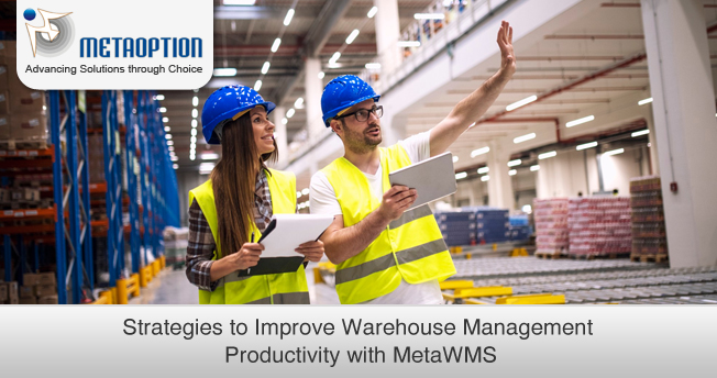 Strategies to Improve Warehouse Management Productivity with MetaWMS