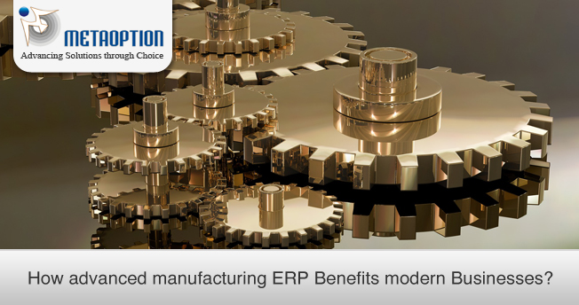 How advanced manufacturing ERP Benefits modern Businesses?