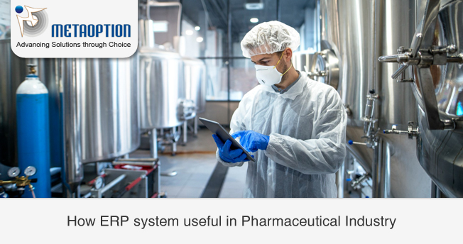 How ERP system useful in Pharmaceutical Industry?